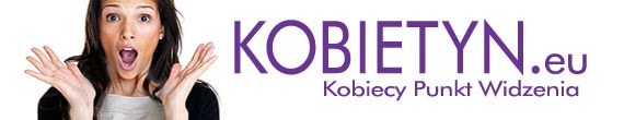 Kobieta – Portal dla kobiet – Kobietyn.eu